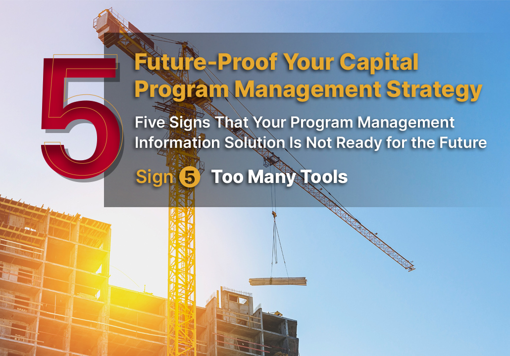 Five signs that Your Program Management Information Solution is Not Ready for the Future -Sign 5